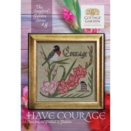 Songbird's Garden Series 8: HAVE COURAGE